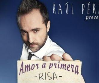 Raul Pérez: Amor a primera risa
